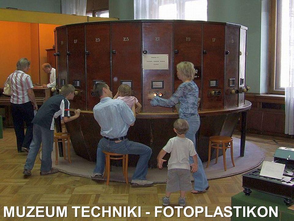 MUZEUM TECHNIKI - FOTOPLASTIKON