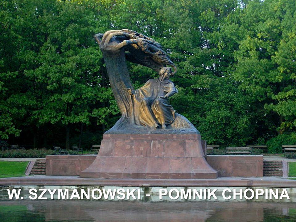 W. SZYMANOWSKI - POMNIK CHOPINA