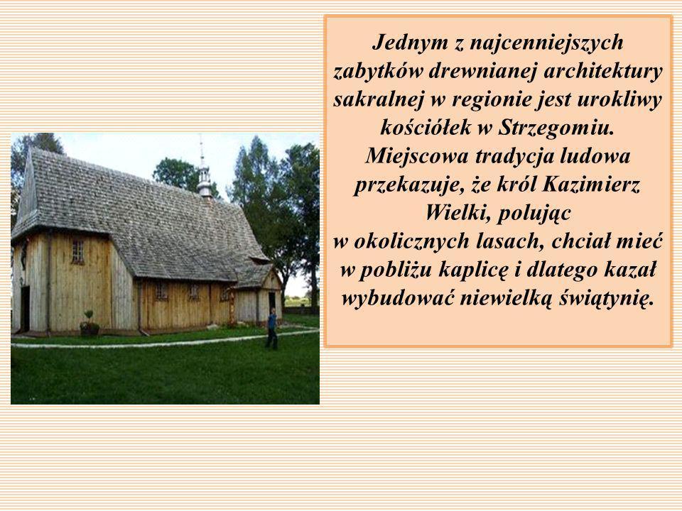 Jednym z najcenniejszych zabytków drewnianej architektury sakralnej w regionie jest urokliwy kościółek w Strzegomiu.