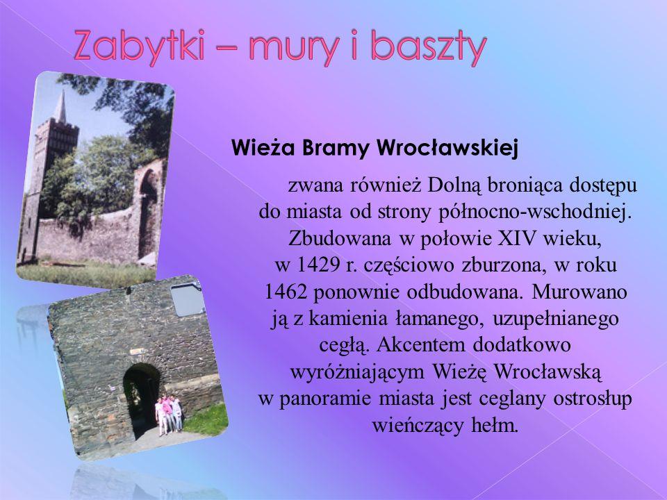 Zabytki – mury i baszty Wieża Bramy Wrocławskiej