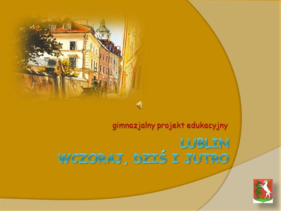 Lublin wczoraj, dziś i JUTRO