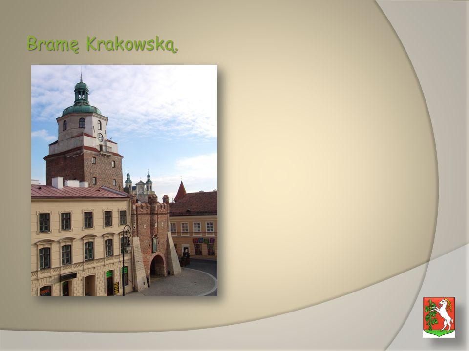 Bramę Krakowską.