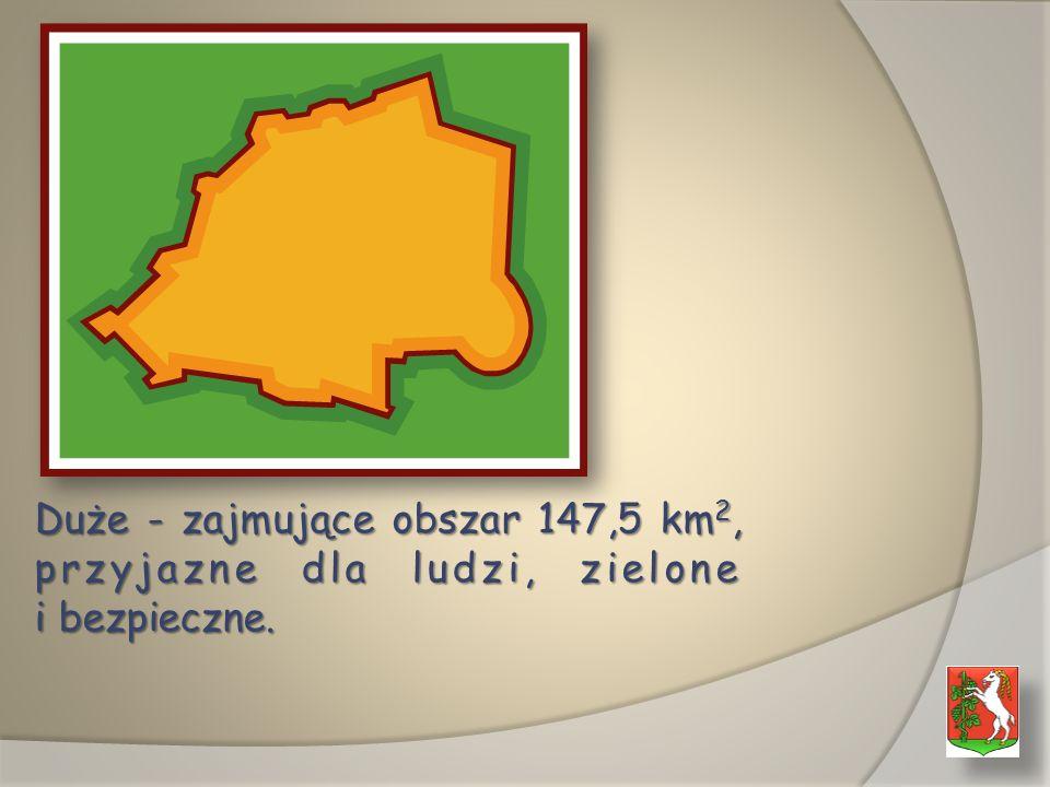 Duże - zajmujące obszar 147,5 km2, przyjazne dla ludzi, zielone i bezpieczne.