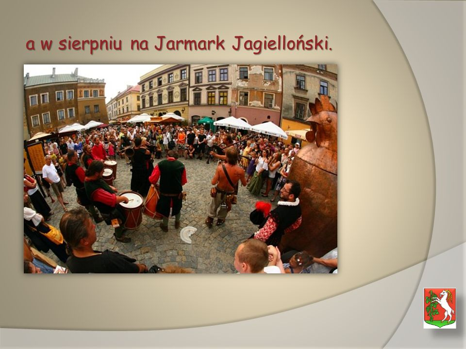 a w sierpniu na Jarmark Jagielloński.