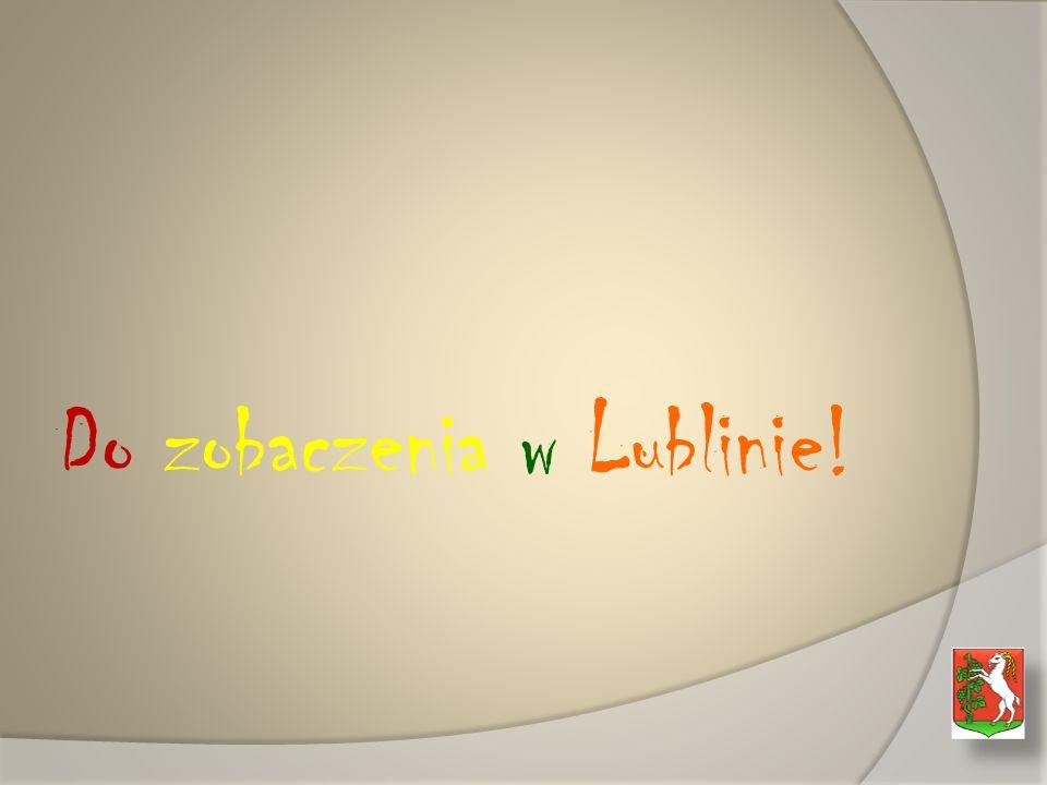 Do zobaczenia w Lublinie!