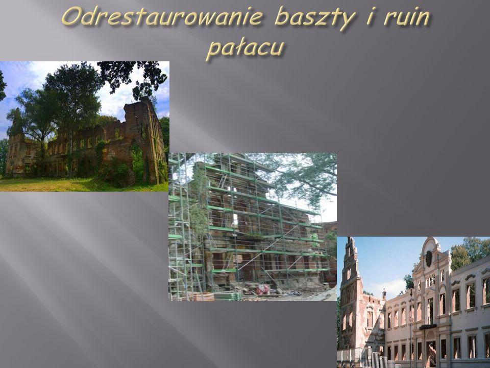 Odrestaurowanie baszty i ruin pałacu