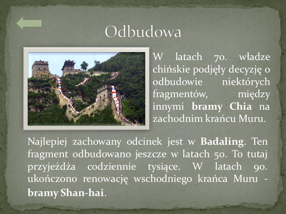 Odbudowa W latach 70. władze chińskie podjęły decyzję o odbudowie niektórych fragmentów, między innymi bramy Chia na zachodnim krańcu Muru.