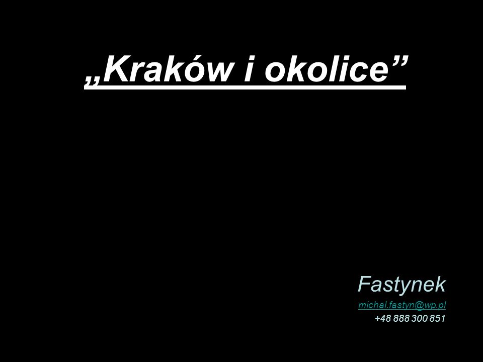 Fastynek michal.fastyn@wp.pl +48 888 300 851