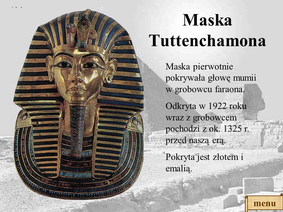 Maska Tuttenchamona Maska pierwotnie pokrywała głowę mumii w grobowcu faraona.