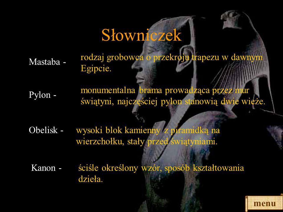 Słowniczek rodzaj grobowca o przekroju trapezu w dawnym Egipcie.