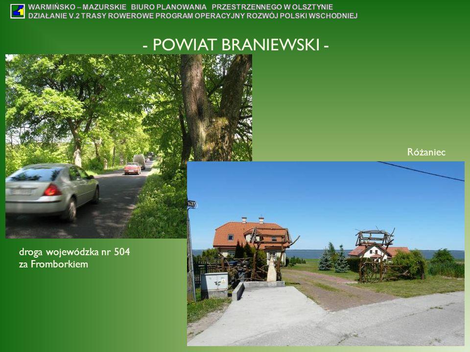 - POWIAT BRANIEWSKI - Różaniec droga wojewódzka nr 504 za Fromborkiem