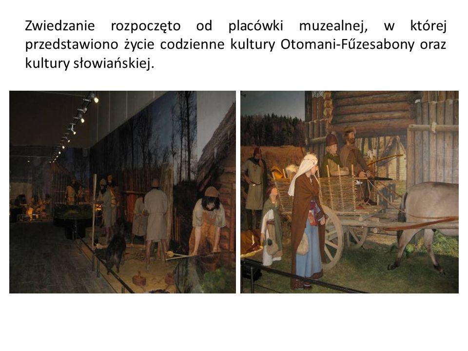 Zwiedzanie rozpoczęto od placówki muzealnej, w której przedstawiono życie codzienne kultury Otomani-Fűzesabony oraz kultury słowiańskiej.