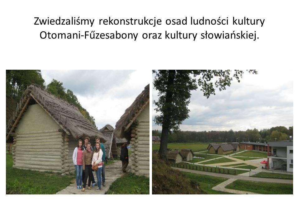 Zwiedzaliśmy rekonstrukcje osad ludności kultury Otomani-Fűzesabony oraz kultury słowiańskiej.