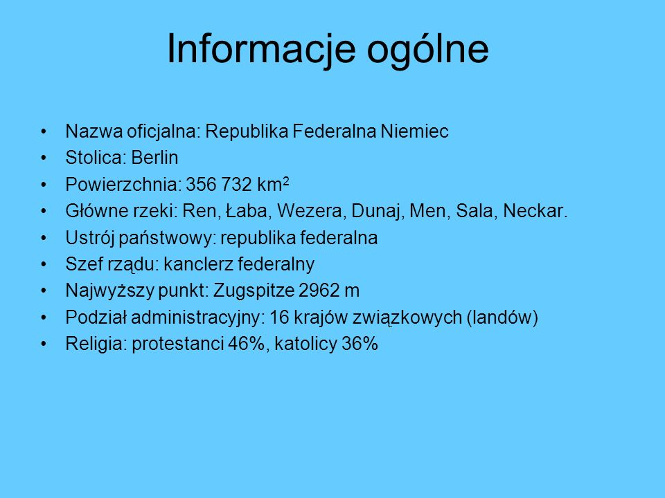 Informacje ogólne Nazwa oficjalna: Republika Federalna Niemiec