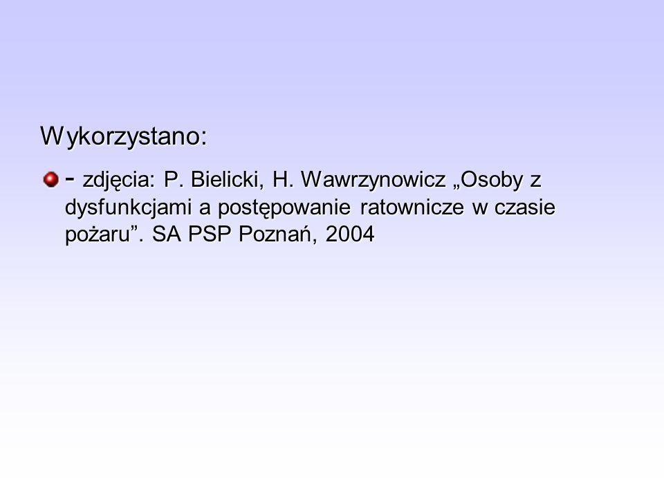 Wykorzystano: - zdjęcia: P. Bielicki, H.