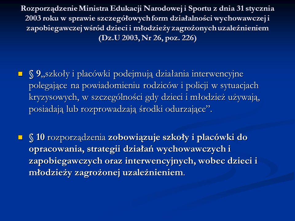Rozporządzenie Ministra Edukacji Narodowej i Sportu z dnia 31 stycznia 2003 roku w sprawie szczegółowych form działalności wychowawczej i zapobiegawczej wśród dzieci i młodzieży zagrożonych uzależnieniem (Dz.U 2003, Nr 26, poz. 226)