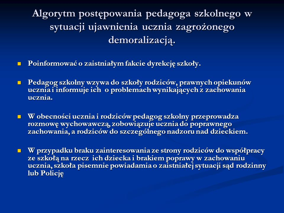 Algorytm postępowania pedagoga szkolnego w sytuacji ujawnienia ucznia zagrożonego demoralizacją.