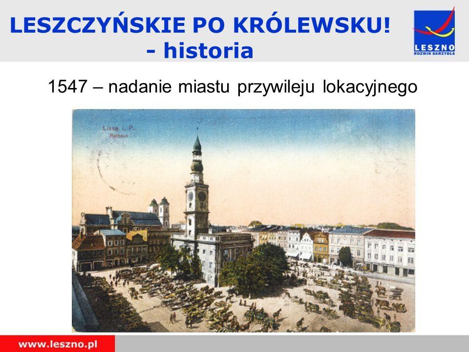 LESZCZYŃSKIE PO KRÓLEWSKU! - historia