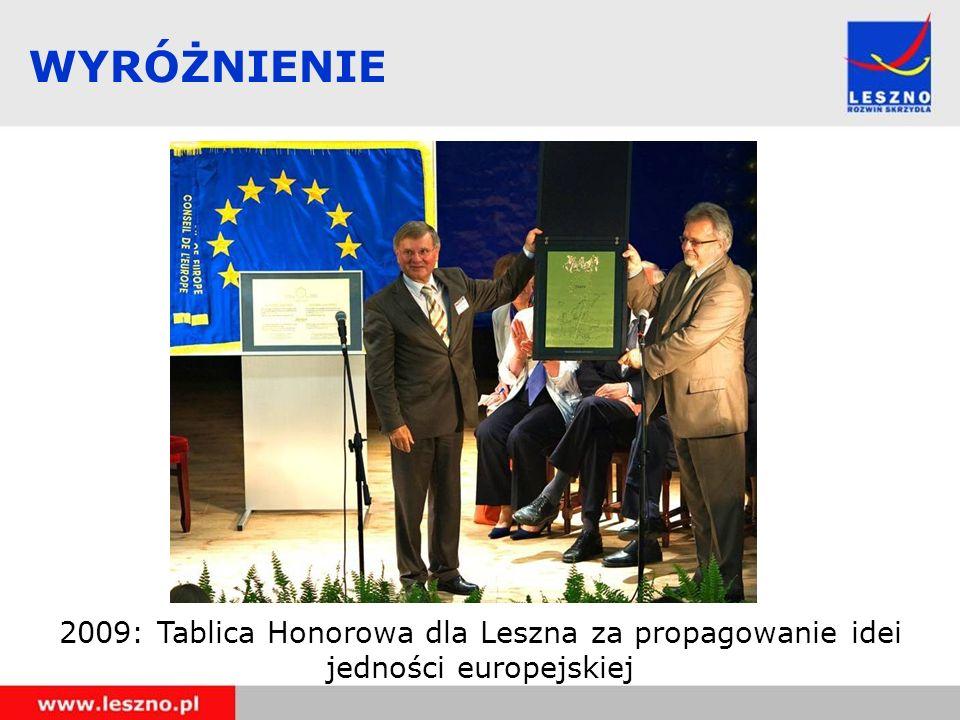 WYRÓŻNIENIE 2009: Tablica Honorowa dla Leszna za propagowanie idei jedności europejskiej