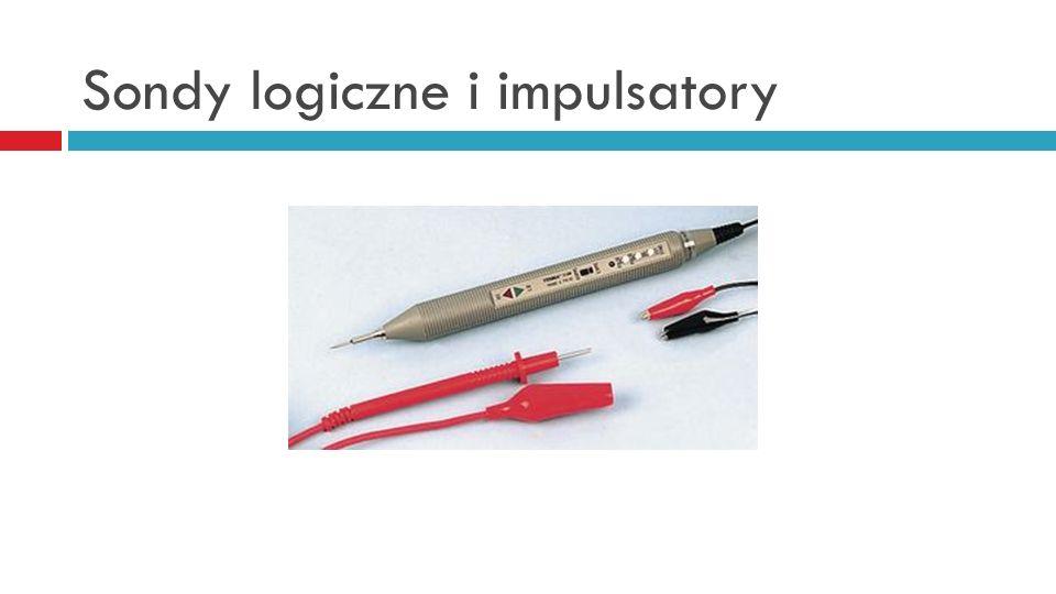 Sondy logiczne i impulsatory