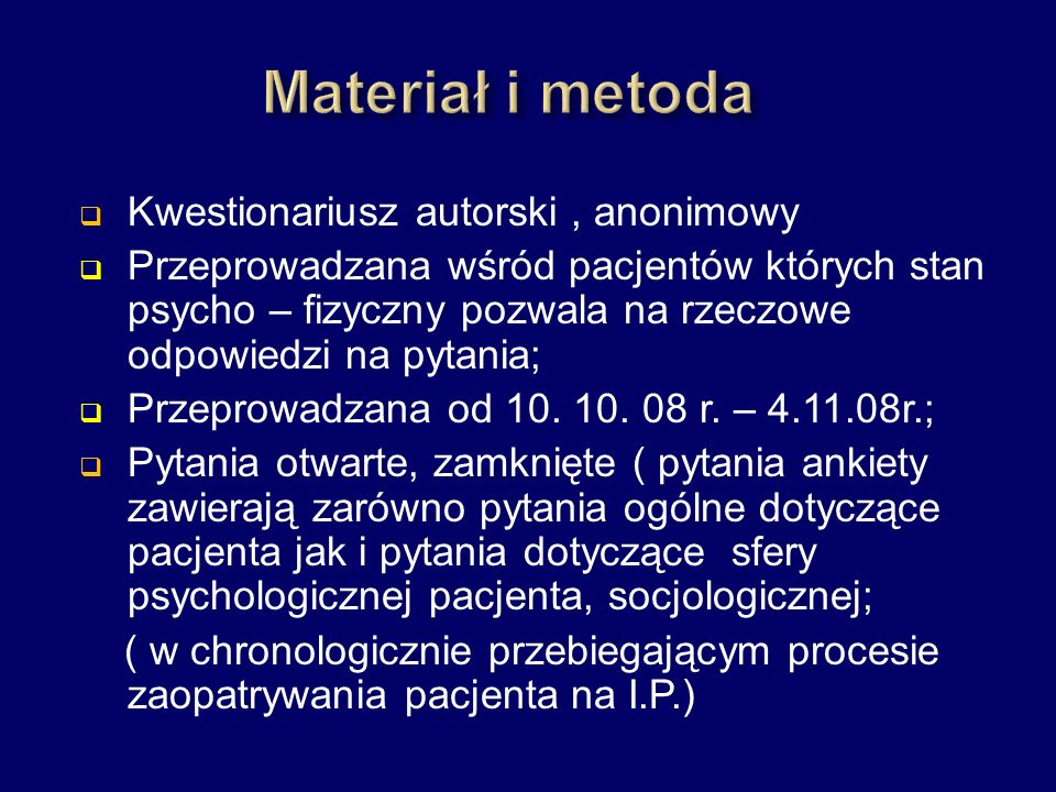 Materiał i metoda Kwestionariusz autorski , anonimowy