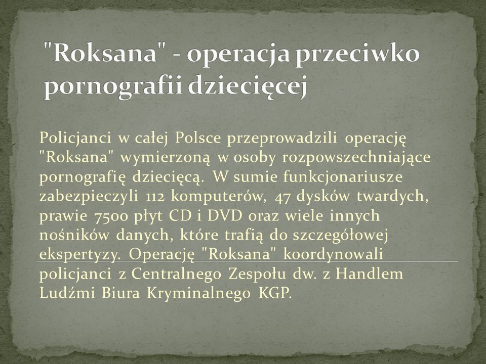 Roksana - operacja przeciwko pornografii dziecięcej