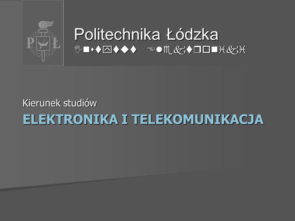 Politechnika Łódzka Instytut Elektroniki
