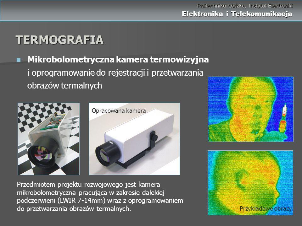 TERMOGRAFIA Mikrobolometryczna kamera termowizyjna i oprogramowanie do rejestracji i przetwarzania obrazów termalnych.