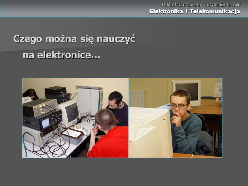 Czego można się nauczyć na elektronice…