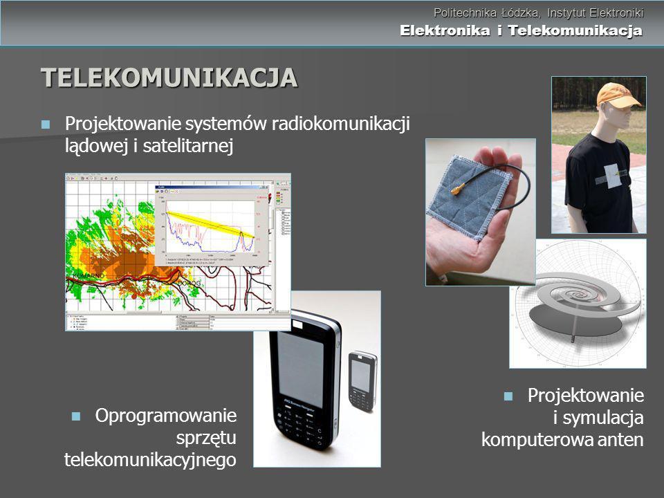TELEKOMUNIKACJA Projektowanie systemów radiokomunikacji lądowej i satelitarnej. Projektowanie i symulacja komputerowa anten.