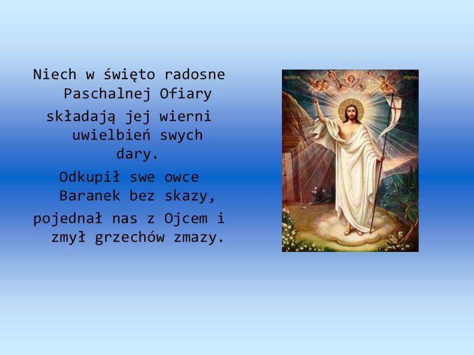 Niech w święto radosne Paschalnej Ofiary