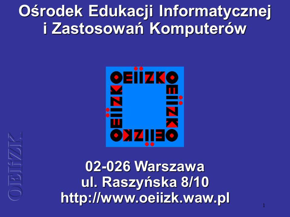 ul. Raszyńska 8/10 http://www.oeiizk.waw.pl