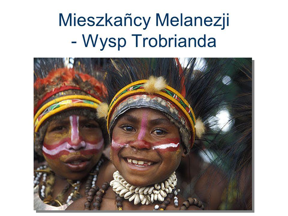 Mieszkañcy Melanezji - Wysp Trobrianda