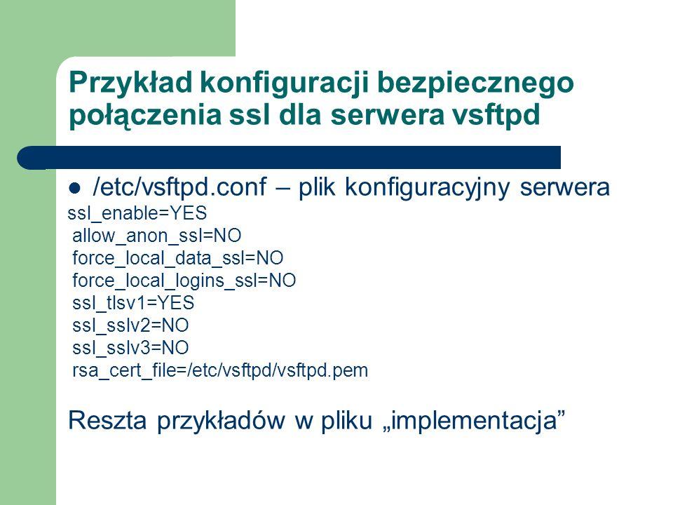 Przykład konfiguracji bezpiecznego połączenia ssl dla serwera vsftpd