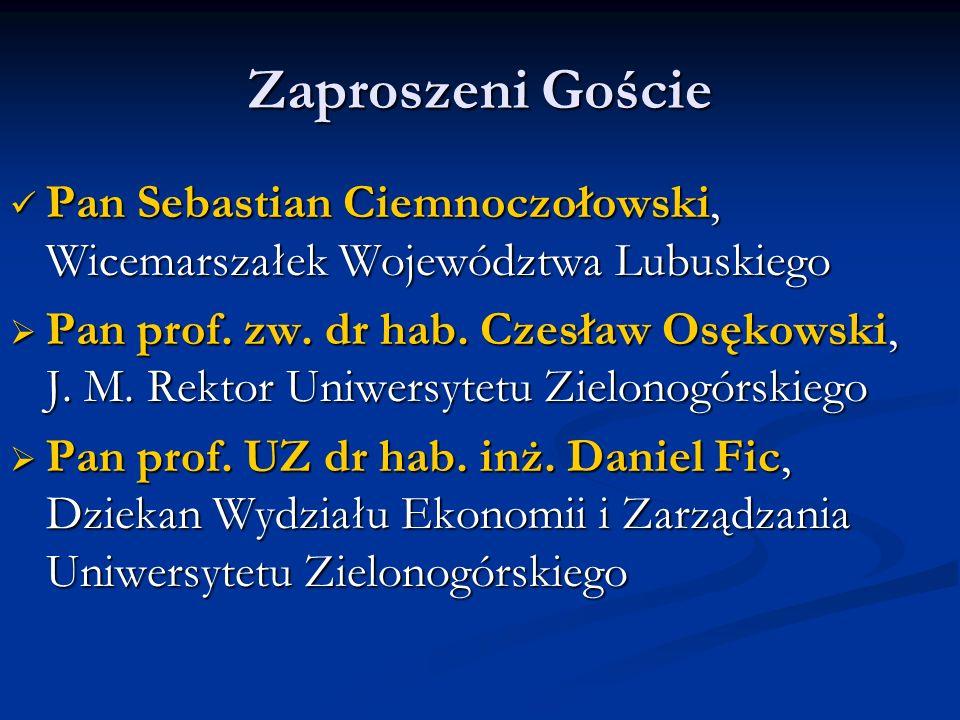 Zaproszeni GościePan Sebastian Ciemnoczołowski, Wicemarszałek Województwa Lubuskiego.