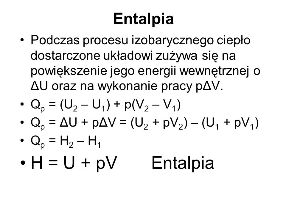 H = U + pV Entalpia Entalpia