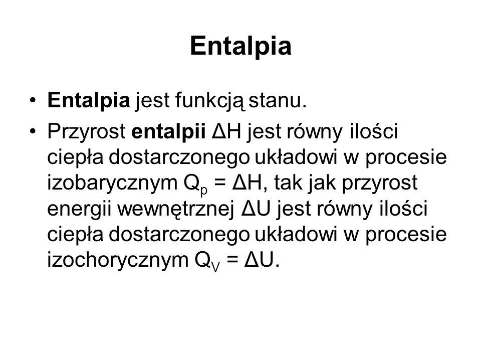 Entalpia Entalpia jest funkcją stanu.