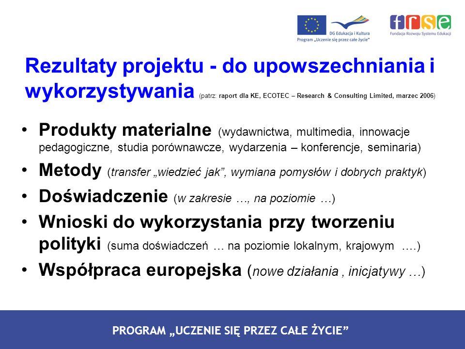 Rezultaty projektu - do upowszechniania i wykorzystywania (patrz: raport dla KE, ECOTEC – Research & Consulting Limited, marzec 2006)