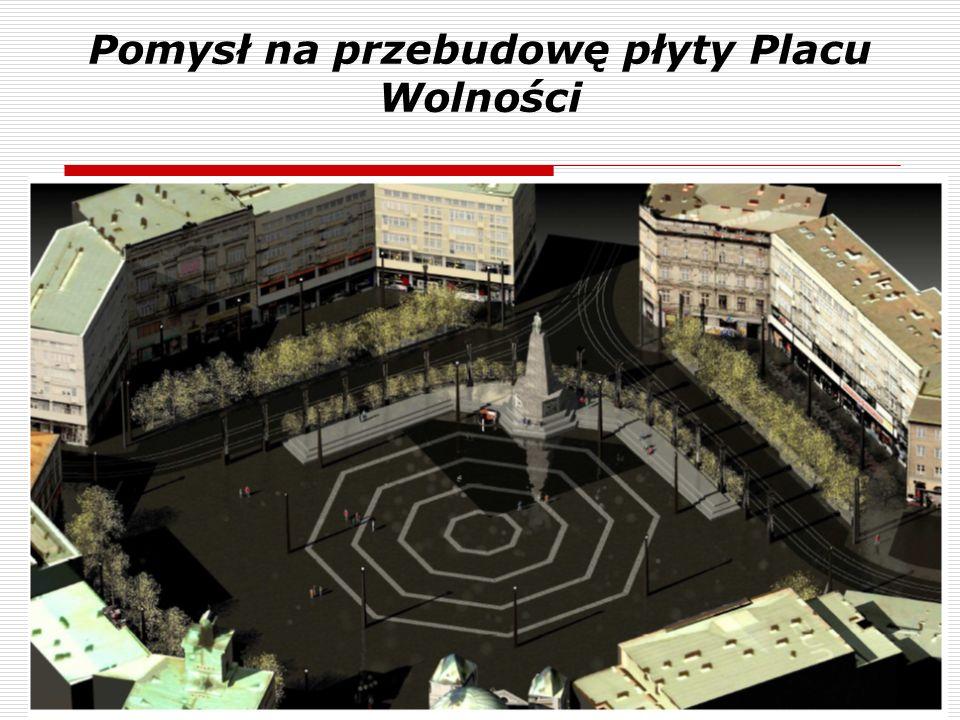 Pomysł na przebudowę płyty Placu Wolności
