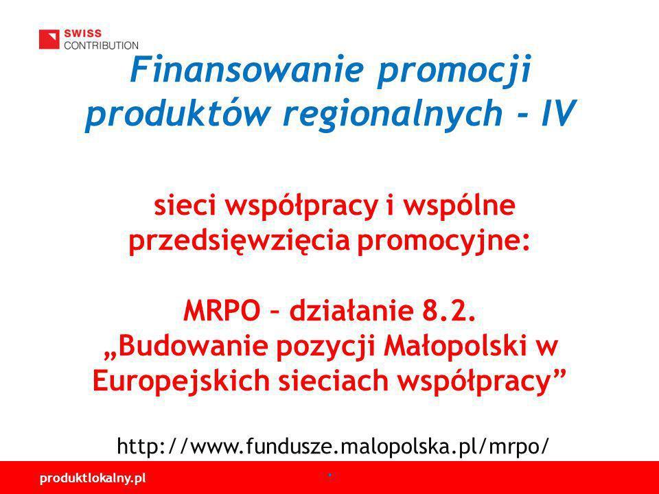 Finansowanie promocji produktów regionalnych - IV sieci współpracy i wspólne przedsięwzięcia promocyjne: MRPO – działanie 8.2.