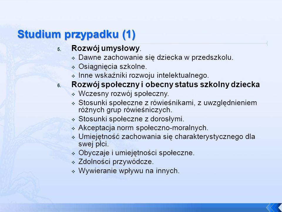 Studium przypadku (1) Rozwój umysłowy.