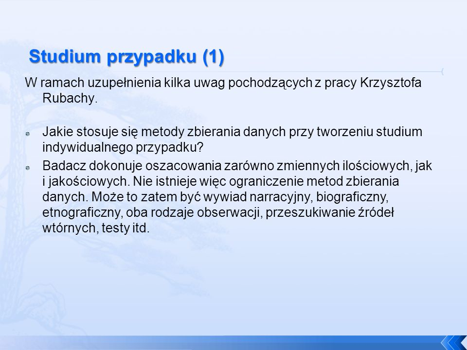 Studium przypadku (1) W ramach uzupełnienia kilka uwag pochodzących z pracy Krzysztofa Rubachy.