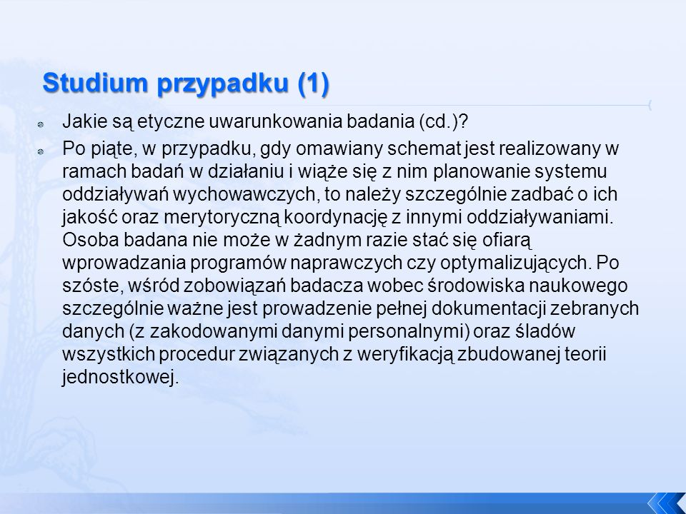 Studium przypadku (1) Jakie są etyczne uwarunkowania badania (cd.)