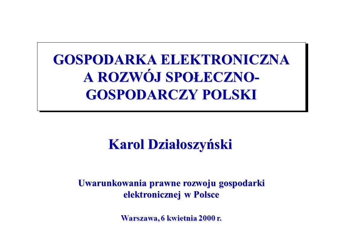 GOSPODARKA ELEKTRONICZNA A ROZWÓJ SPOŁECZNO-GOSPODARCZY POLSKI