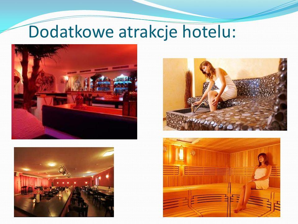 Dodatkowe atrakcje hotelu: