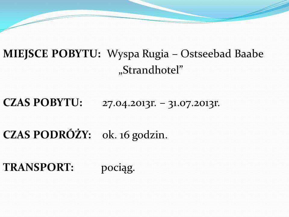 "MIEJSCE POBYTU: Wyspa Rugia – Ostseebad Baabe ""Strandhotel CZAS POBYTU: 27.04.2013r."