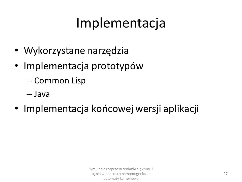 Implementacja Wykorzystane narzędzia Implementacja prototypów