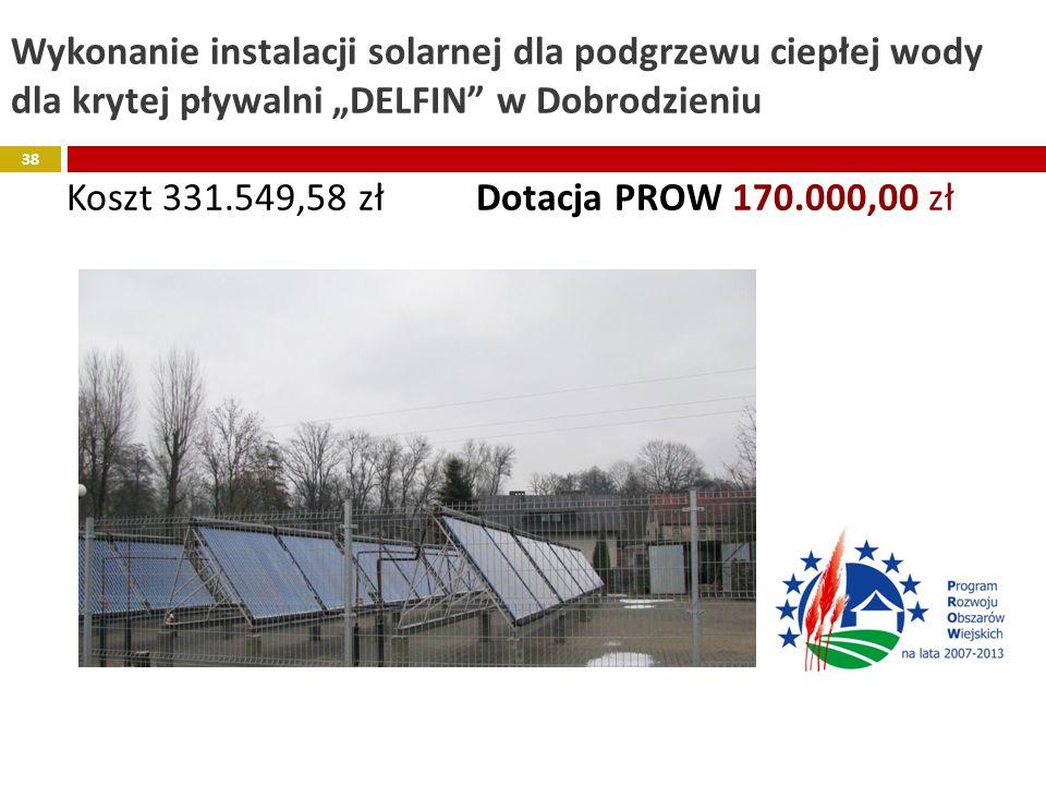 """Wykonanie instalacji solarnej dla podgrzewu ciepłej wody dla krytej pływalni """"DELFIN w Dobrodzieniu Koszt 331.549,58 zł Dotacja PROW 170.000,00 zł"""