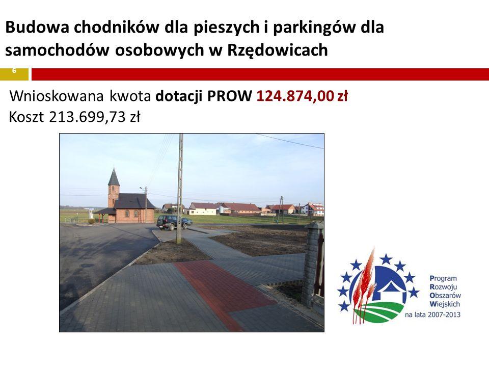 Budowa chodników dla pieszych i parkingów dla samochodów osobowych w Rzędowicach Wnioskowana kwota dotacji PROW 124.874,00 zł Koszt 213.699,73 zł