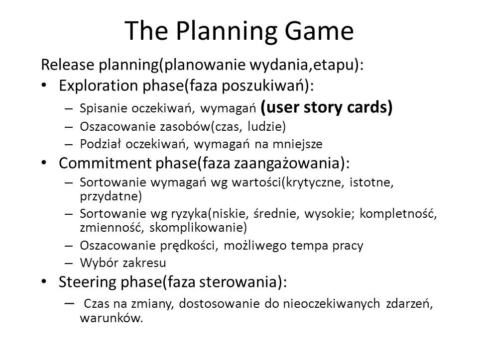 The Planning Game Release planning(planowanie wydania,etapu):